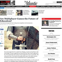 Are Multiplayer Games the Future of Education? - Melanie Plenda