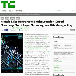 Niantic Labs Bears More Fruit: Location-Based Massively Multiplayer Game Ingress Hits Google Play