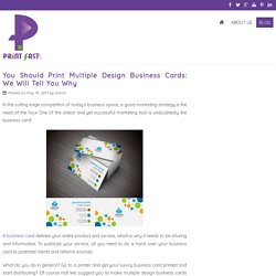 You Should Print Multiple Design Business Cards: We Will Tell You Why
