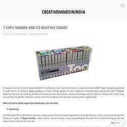 1 Copic Marker and its Multiple Usages – creativehandsinindia