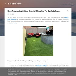 Know The Amazing Multiple-Benefits Of Installing The Synthetic Grass