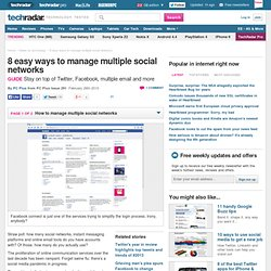 8 easy ways to manage multiple social networks