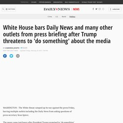 White House bars Daily News, multiple outlets from press briefing