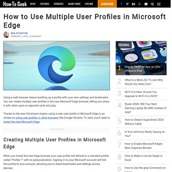How to Use Multiple User Profiles in Microsoft Edge