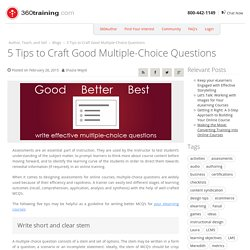 Tips to Craft Good Multiple-Choice Questions