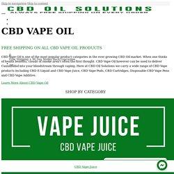 Buy CBD Vape Oil - Multiple Brands - Free Shipping