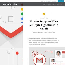 How to Setup and Use Multiple Signatures in Gmail – Anny Christine