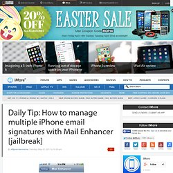 Daily Tip: How to manage multiple iPhone email signatures with Mail Enhancer [jailbreak]