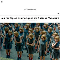 Les multiples dramatiques de Daisuke Takakura