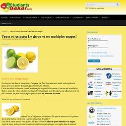 Trucs et Astuces: Le citron et ses multiples usages!