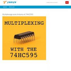 Multiplexage avec Arduino et 74HC595 - tubefr.com