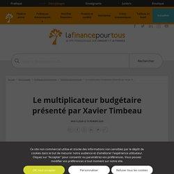 Le multiplicateur budgétaire présenté par Xavier Timbeau