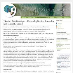 Ukraine, État islamique… Une multiplication de conflits non conventionnels ?