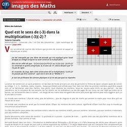 Quel est le sens de (-3) dans la multiplication (-3)(-2) ?