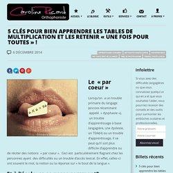 """5 clés pour bien apprendre les tables de multiplication et les retenir """"une fois pour toutes"""" ! - Caroline Ricard"""