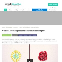 A table !... De multiplications ! : diviseurs et multiples - Francetv Éducation