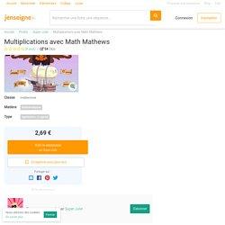 Multiplications avec Math Mathews par Super-Julie - jenseigne.fr