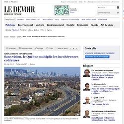 Sans vision, le Québec multiplie les incohérences coûteuses