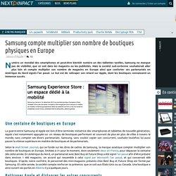 Samsung compte multiplier son nombre de boutiques physiques en Europe