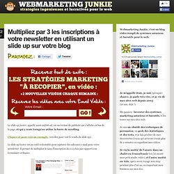 Multipliez par 3 les inscriptions à votre newsletter en utilisant un slide up sur votre blog