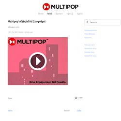 Multipop's Official Ad Campaign! — Multipop – Interactive Video Platform