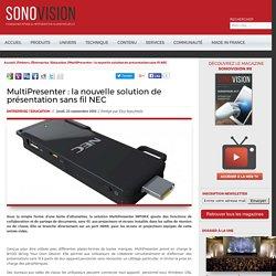 Sonovision - MultiPresenter : la nouvelle solution de présentation sans fil NEC