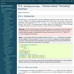 "17.6. multiprocessing — Process-based ""threading"" interface — Python v2.6.4 documentation"