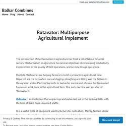 Rotavator: Multipurpose Agricultural Implement