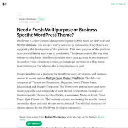 Need a Fresh Multipurpose or Business Specific WordPress Theme?