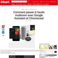 Comment passer à l'audio multiroom avec Google Assistant et Chromecast