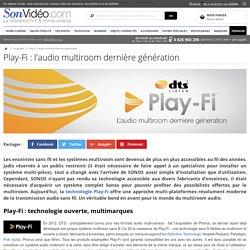 Play-Fi : l'audio multiroom dernière génération sur Son-Vidéo.com