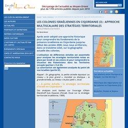 Les colonies israéliennes en Cisjordanie (3) : approche multiscalaire des stratégies territoriales