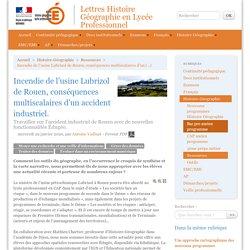 Incendie de l'usine Lubrizol de Rouen, conséquences multiscalaires d'un accident industriel. - Lettres Histoire Géographie en Lycée Professionnel
