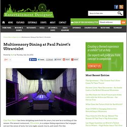 Multisensory Dining at Paul Pairet's Ultraviolet - Entertainment Designer