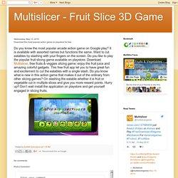 Fruits & Vegetables - Multislicer 3D Game