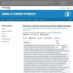 JOURNAL OF ECONOMIC ENTOMOLOGY 29/11/19 Detection of Stress Induced by Soybean Aphid (Hemiptera: Aphididae) Using Multispectral Imagery from Unmanned Aerial Vehicles