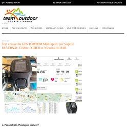 Test croisé du GPS TOMTOM Multisport par Sophie DUVERNAY, Cédric POTIER et Nicolas DUHAIL