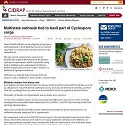 CIDRAP 26/07/19 Multistate outbreak tied to basil part of Cyclospora surge
