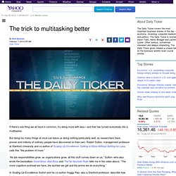 The trick to multitasking better | Daily Ticker - Yahoo Finance