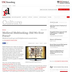 Medieval Multitasking: Did We Ever Focus? | Culture