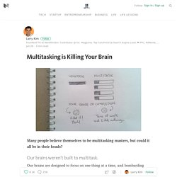 Multitasking is Killing Your Brain — Life Learning