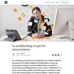 Le multitasking vu par les neurosciences – Cog'X