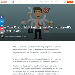 The True Cost of Multitasking Isn't Productivity—It's Mental Health