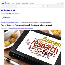 MultiTech IT » Tips to Conduct Research through Customer's Engagement