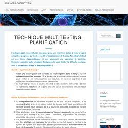 Technique multitesting, planification - sciences cognitives