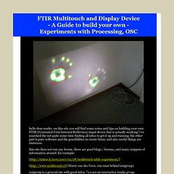 FTIR Multitouch and Display Device - Experiments with Processing, OSC - Thomas M. Brand