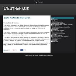 2)Une multitude de douleurs - L'Euthanasie