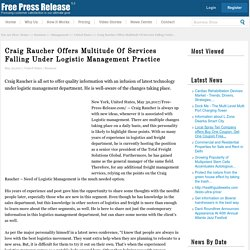 Craig Raucher Offers Multitude Of Services Falling Under Logistic Management Practice