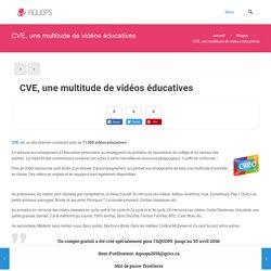 CVE, une multitude de vidéos éducatives