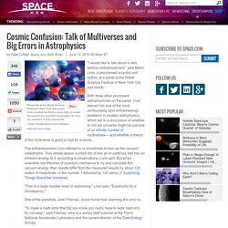 Cosmic Confusion: Talk of Multiverses and Big Errors in Astrophysics